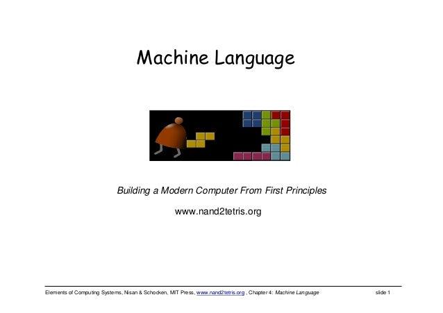 Elements of Computing Systems, Nisan & Schocken, MIT Press, www.nand2tetris.org , Chapter 4: Machine Language slide 1 www....