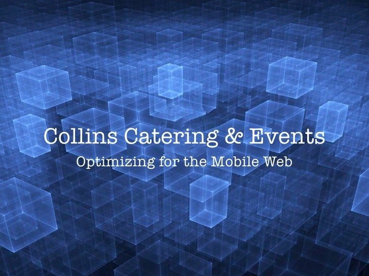 Collins Catering & Events  Optimizing for the Mobile Web
