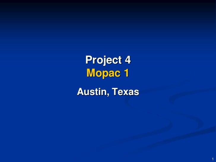 Project 4 Mopac 1Austin, Texas                1