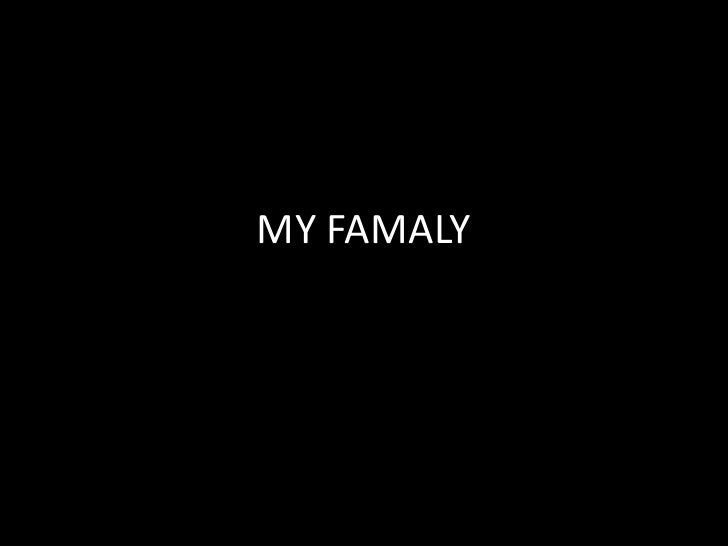 MY FAMALY<br />