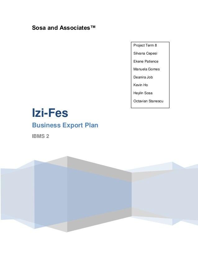 Sosa and Associates™ Izi-Fes Business Export Plan IBMS 2 Project Term 8 Silvana Cepesi Ekene Patience Manuela Gomes Deanir...