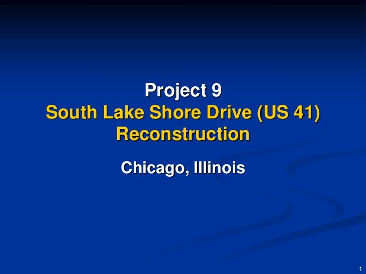 Project 9South Lake Shore Drive (US 41)       Reconstruction        Chicago, Illinois                                 1