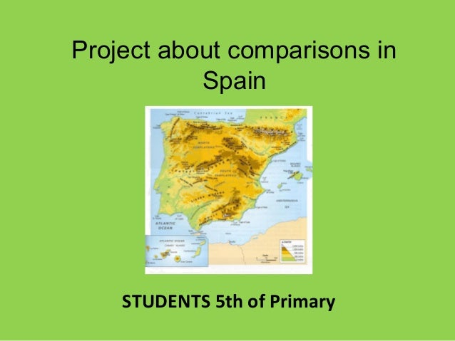 Project about comparisons in Spain STUDENTS 5th of Primary