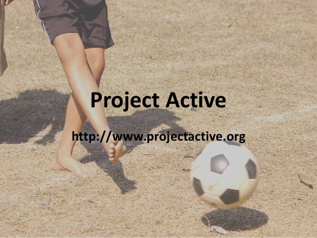Project Active http://www.projectactive.org