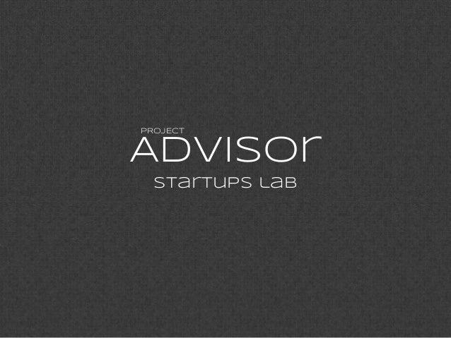 PROJECTAdvisor  startups lab