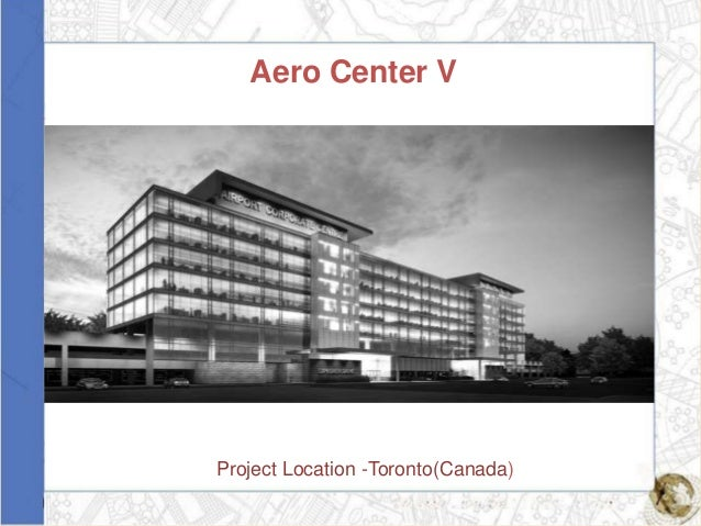 Aero Center VProject Location -Toronto(Canada)