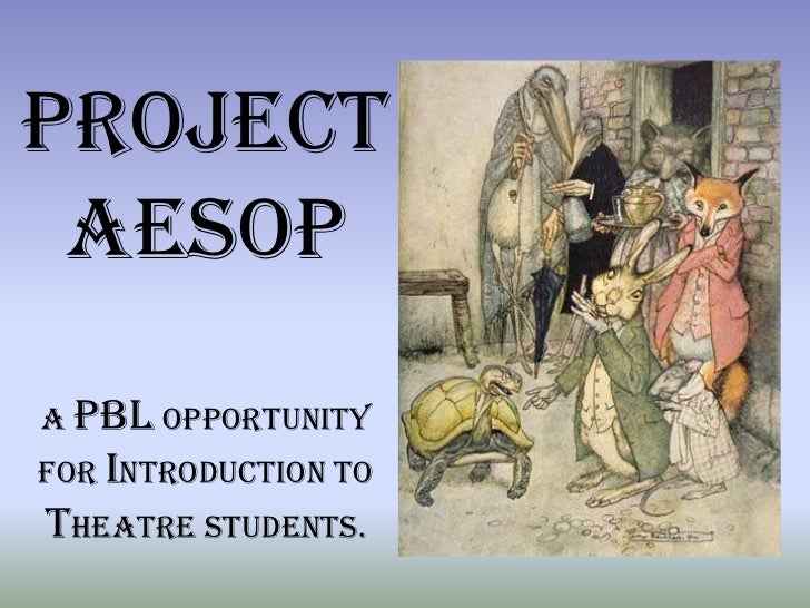 Project AesopA PBL opportunity for Introduction to theatre students.<br />