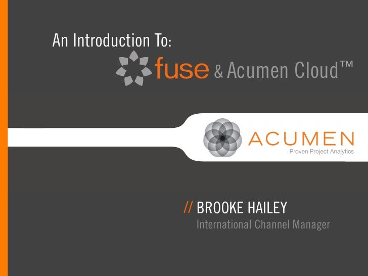 An Introduction To:                          & Acumen          Cloud™                      // BROOKE HAILEY               ...