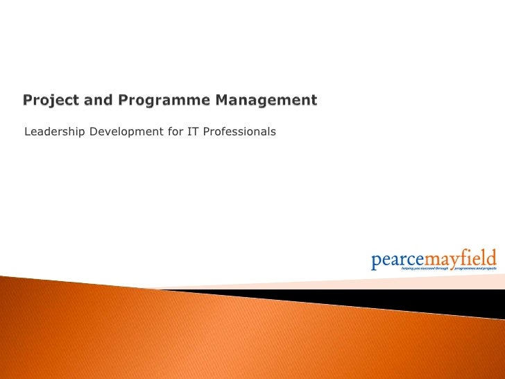 Project and Programme Management<br />Leadership Development for IT Professionals<br />