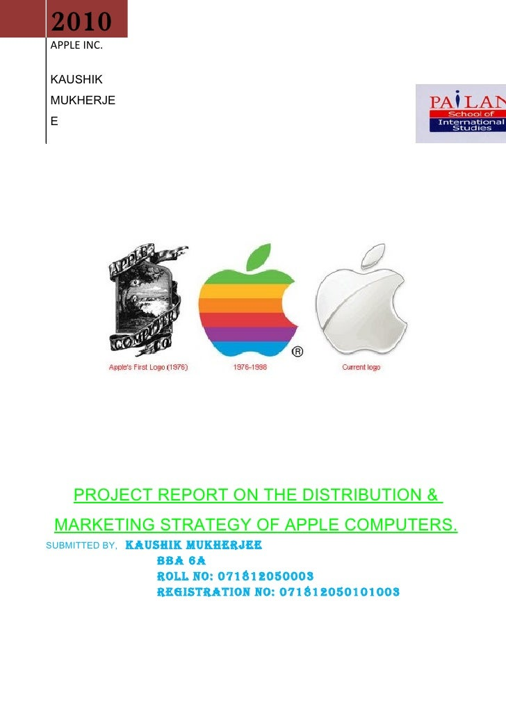 0      2010     APPLE INC.      KAUSHIK     MUKHERJE     E              PROJECT REPORT ON THE DISTRIBUTION &      MARKETIN...