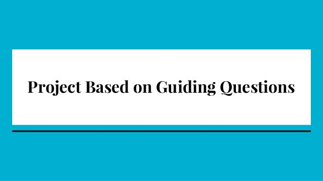 Project Based on Guiding Questions