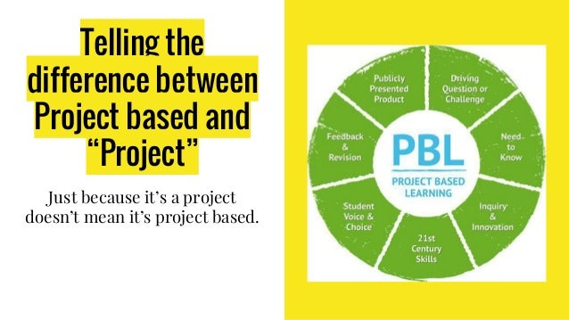 """Telling the difference between Project based and """"Project"""" Just because it's a project doesn't mean it's project based."""