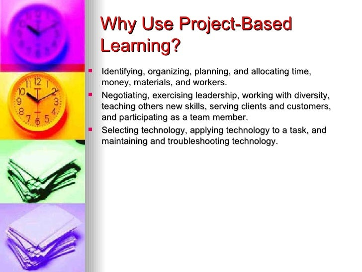 project based learning method Problem-based learning (pbl) is both a teaching method and an approach to the curriculum it consists of carefully designed problems that challenge students to use problem solving techniques, self-directed learning strategies, team participation skills, and disciplinary knowledge.