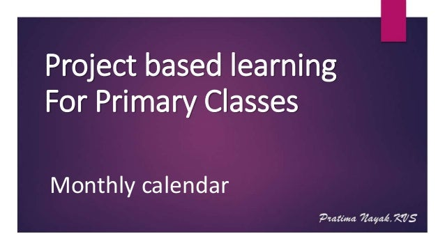 Project based learning For Primary Classes Monthly calendar