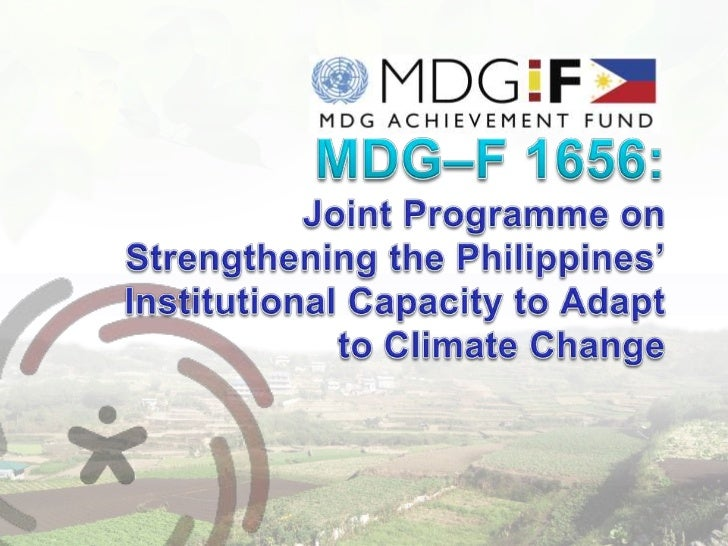MDG–F 1656:  Joint Programme on Strengthening the Philippines' Institutional Capacity to Adapt to Climate Change<br />