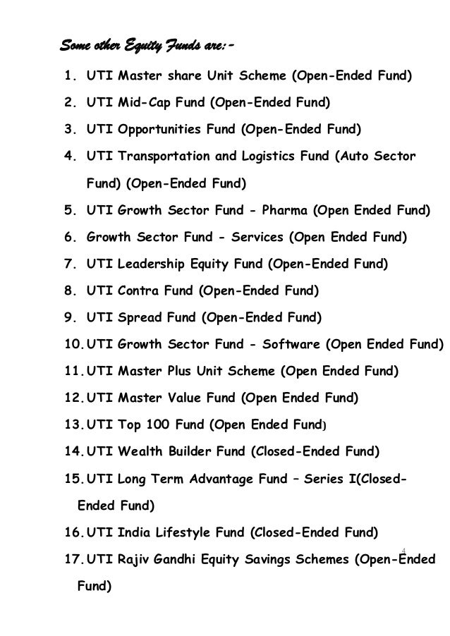 Some other Equity Funds are:-1. UTI Master share Unit Scheme (Open-Ended Fund)2. UTI Mid-Cap Fund (Open-Ended Fund)3. UTI ...