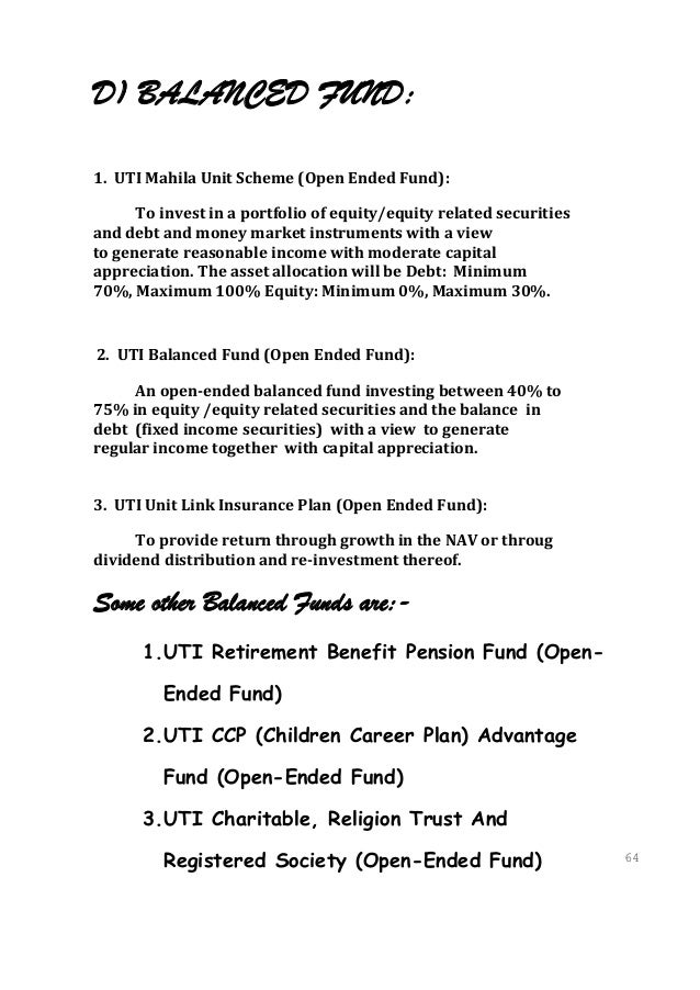D) BALANCED FUND:1. UTI Mahila Unit Scheme (Open Ended Fund):      To invest in a portfolio of equity/equity related secur...
