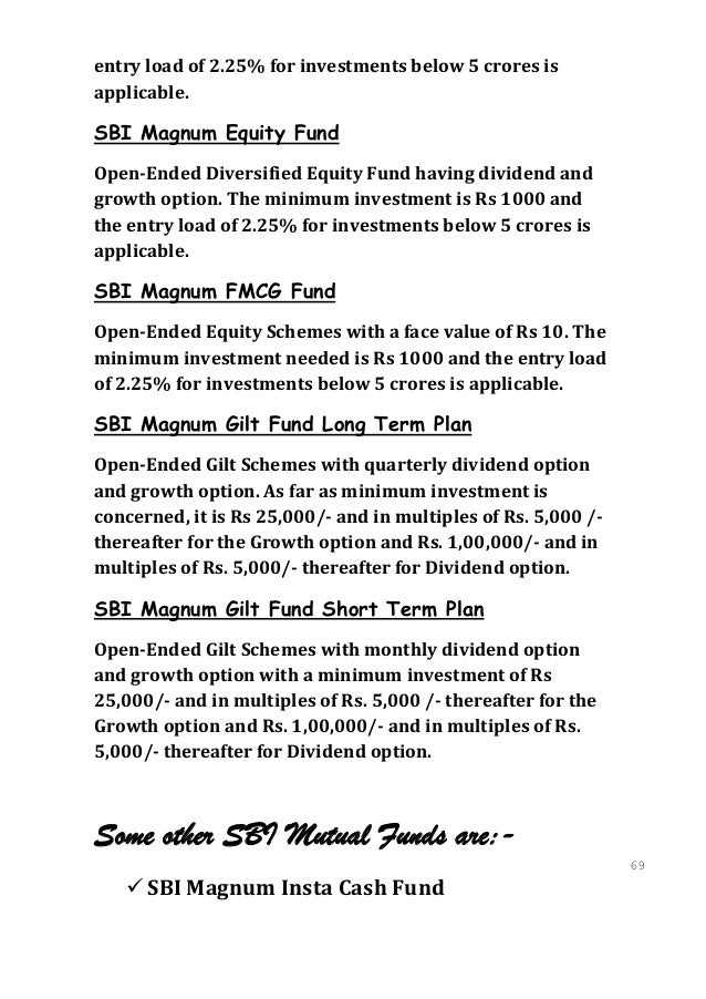 entry load of 2.25% for investments below 5 crores isapplicable.SBI Magnum Equity FundOpen-Ended Diversified Equity Fund h...
