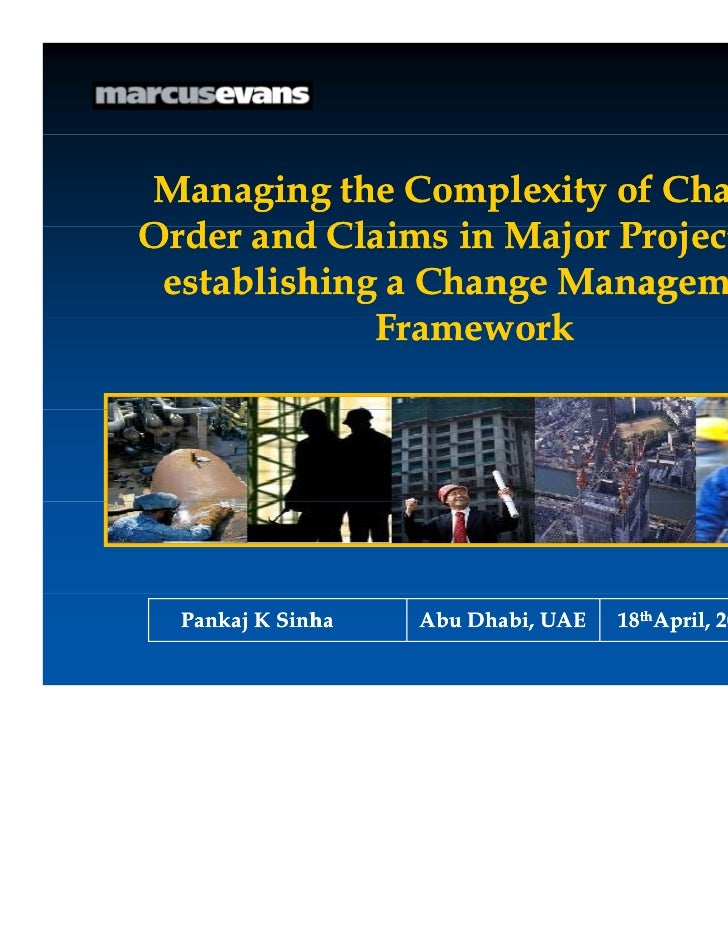 Managing the Complexity of ChangeOrder d Cl iO d and Claims i Major Projects by                  in M j P j t b establishi...