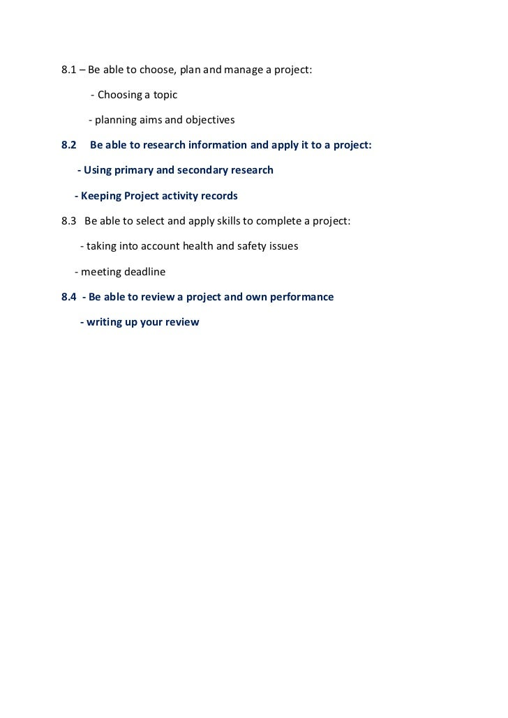 8.1 – Be able to choose, plan and manage a project:<br />           - Choosing a topic<br />          - planning aims and ...