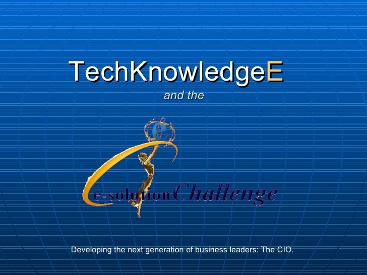 TechKnowledge E   and the Developing the next generation of business leaders: The CIO.