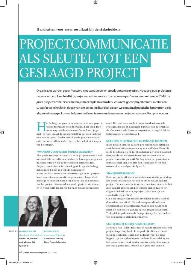 42 IPMA Projectie Magazine | 02-2012 Projectcommunicatie als sleutel tot een geslaagd project Organisaties worden geconfro...
