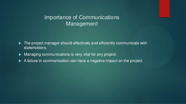 Importance of Communications Management The project manager uses a variety of communication methods to share information a...