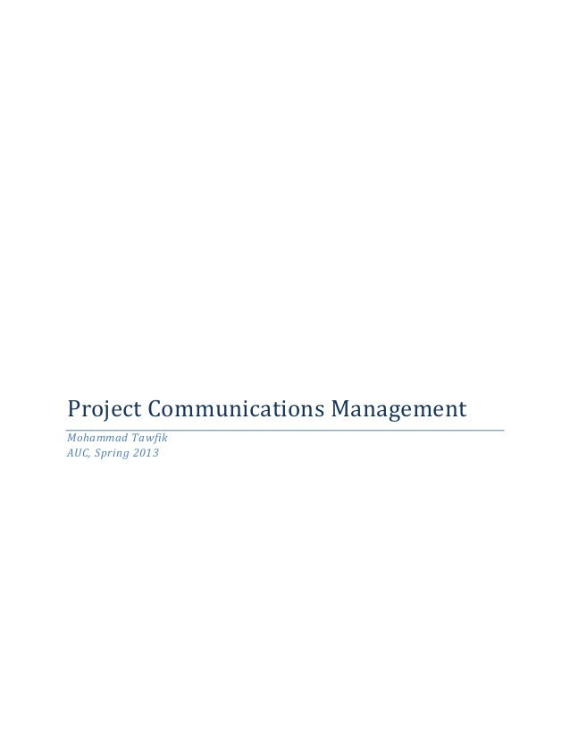 Project Communications ManagementMohammad TawfikAUC, Spring 2013