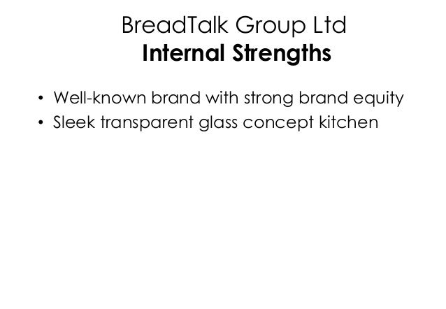 breadtalk weaknesses Breadtalk also believes in the power of communication the brands talk to its customers in a fun way,  weaknesses potential margin squeeze.