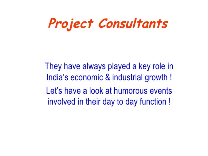 Project Consultants They have always played a key role in India's economic & industrial growth ! Let's have a look at humo...