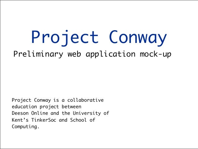 Project Conway Preliminary web application mock-up  Project Conway is a collaborative education project between Deeson Onl...