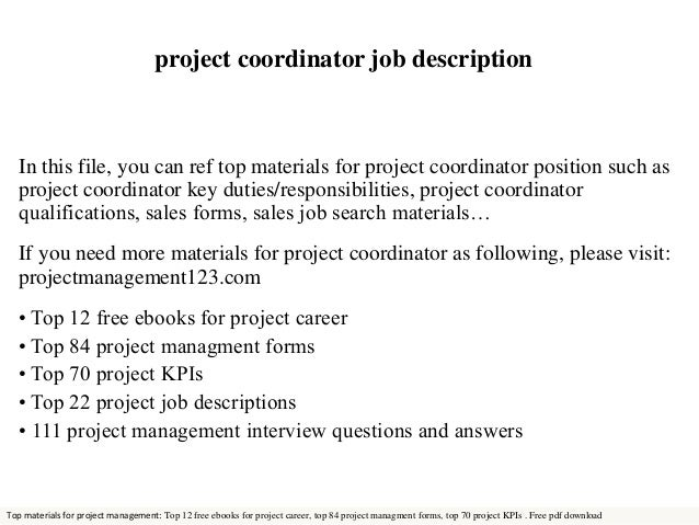 project coordinator job description  In this file, you can ref top materials for project coordinator position such as  pro...