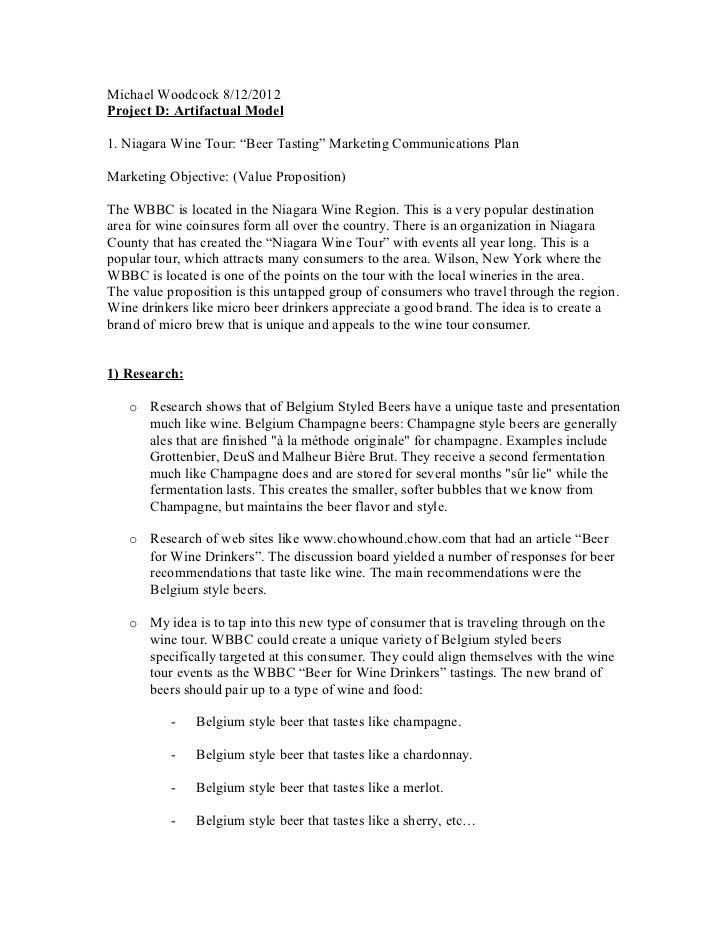 "Michael Woodcock 8/12/2012Project D: Artifactual Model1. Niagara Wine Tour: ""Beer Tasting"" Marketing Communications PlanMa..."