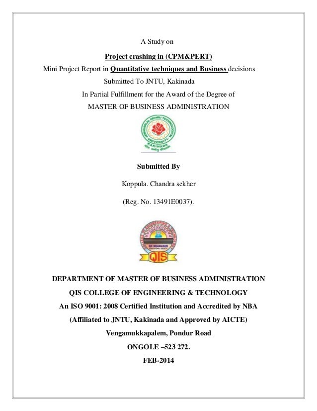 A Study on Project crashing in (CPM&PERT) Mini Project Report in Quantitative techniques and Business decisions Submitted ...