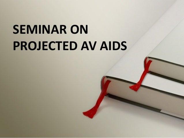 SEMINAR ON PROJECTED AV AIDS