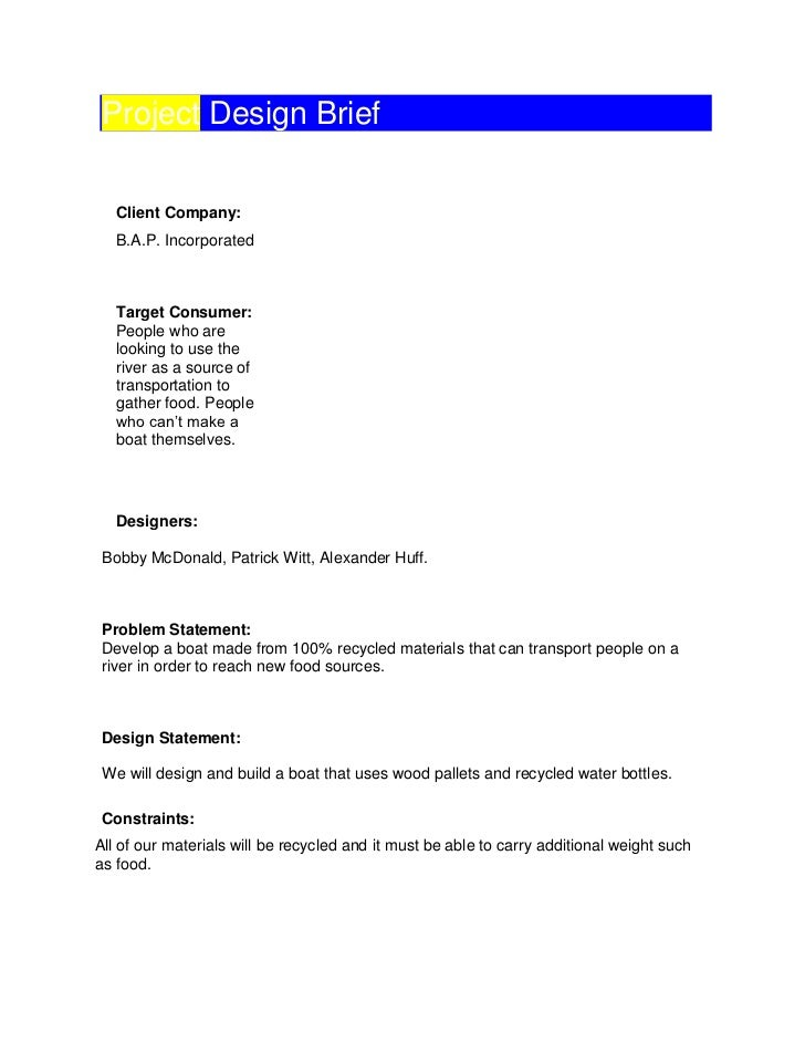 Project Design BriefClient Company:B.A.P. Incorporated Target Consumer:People who are looking to use the river as a source...