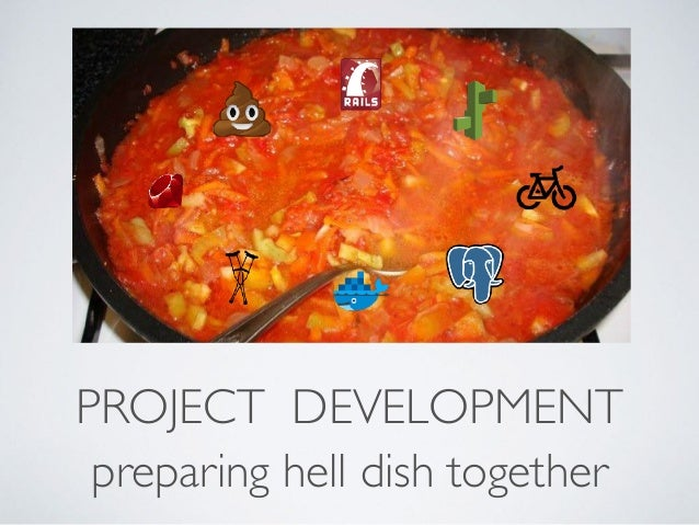 PROJECT DEVELOPMENT preparing hell dish together