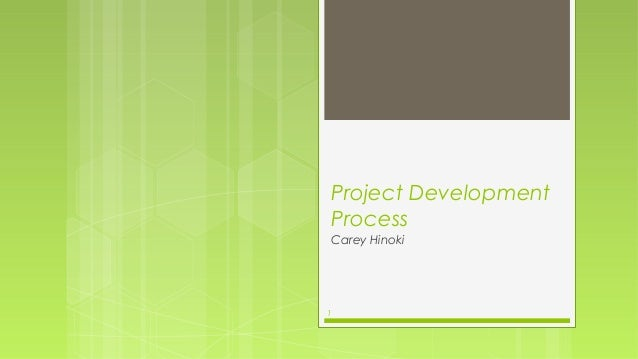 Project Development    Process    Carey Hinoki1