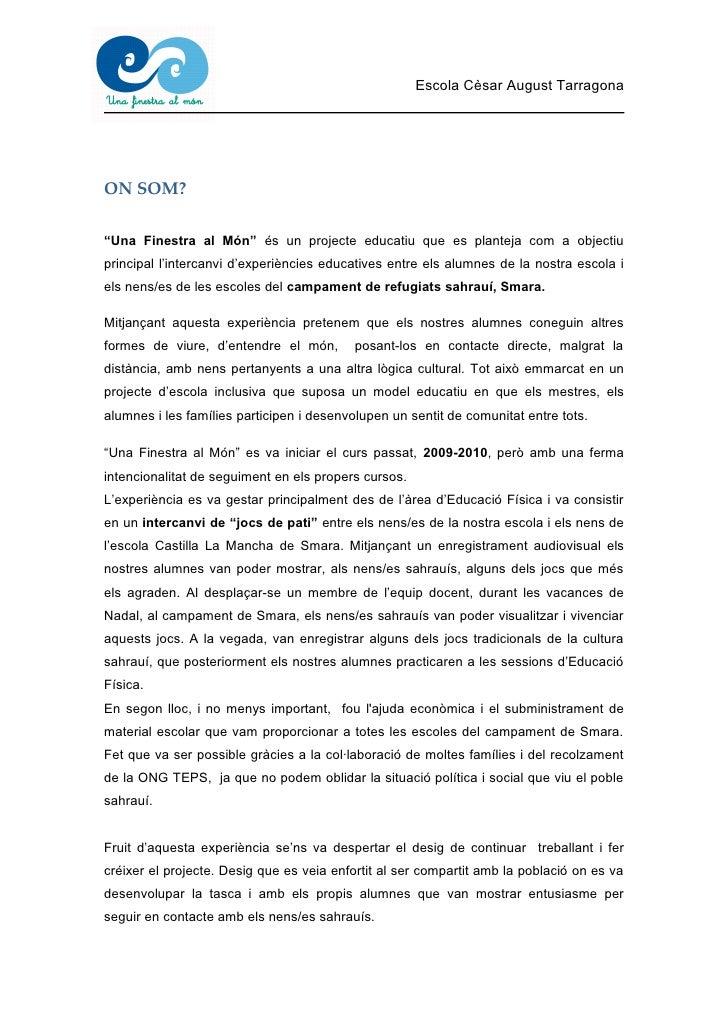 """Escola Cèsar August TarragonaON SOM?""""Una Finestra al Món"""" és un projecte educatiu que es planteja com a objectiuprincipal ..."""