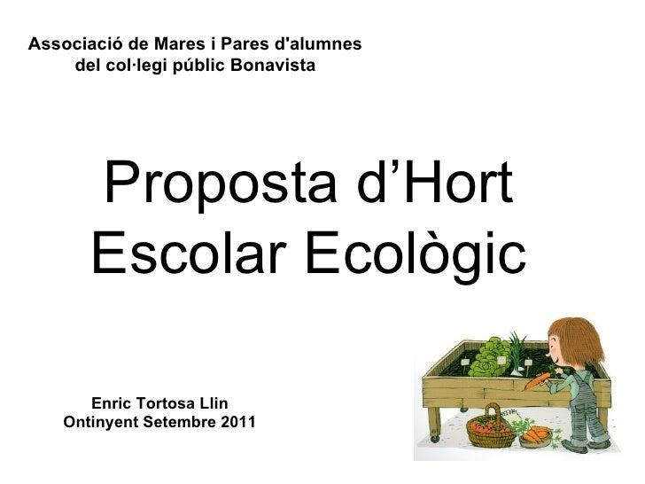 Associació de Mares i Pares dalumnes    del col·legi públic Bonavista      Proposta d'Hort      Escolar Ecològic      Enri...