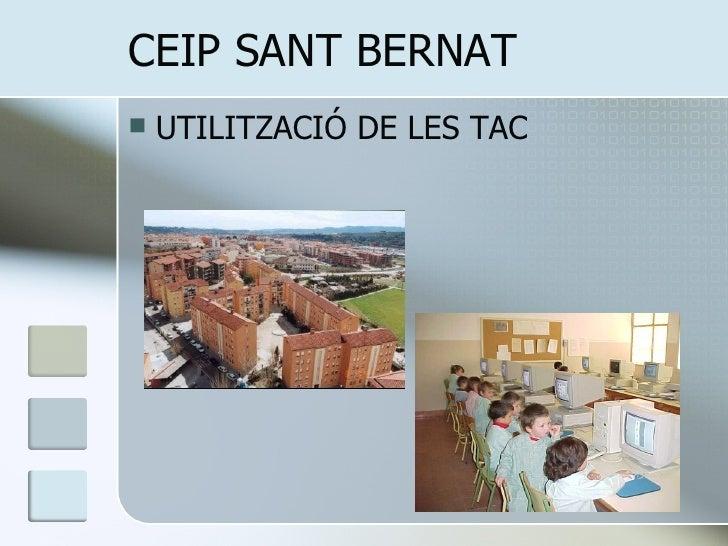 CEIP SANT BERNAT <ul><li>UTILITZACIÓ DE LES TAC </li></ul>