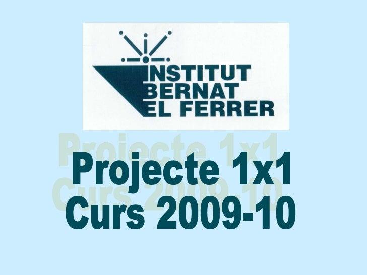 Projecte 1x1 Curs 2009-10