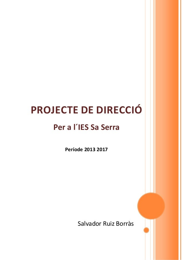 PROJECTE DE DIRECCIÓ    Per a l´IES Sa Serra       Període 2013 2017            Salvador Ruiz Borràs