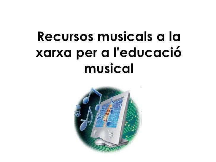 Recursos musicals a la xarxa per a l'educació musical