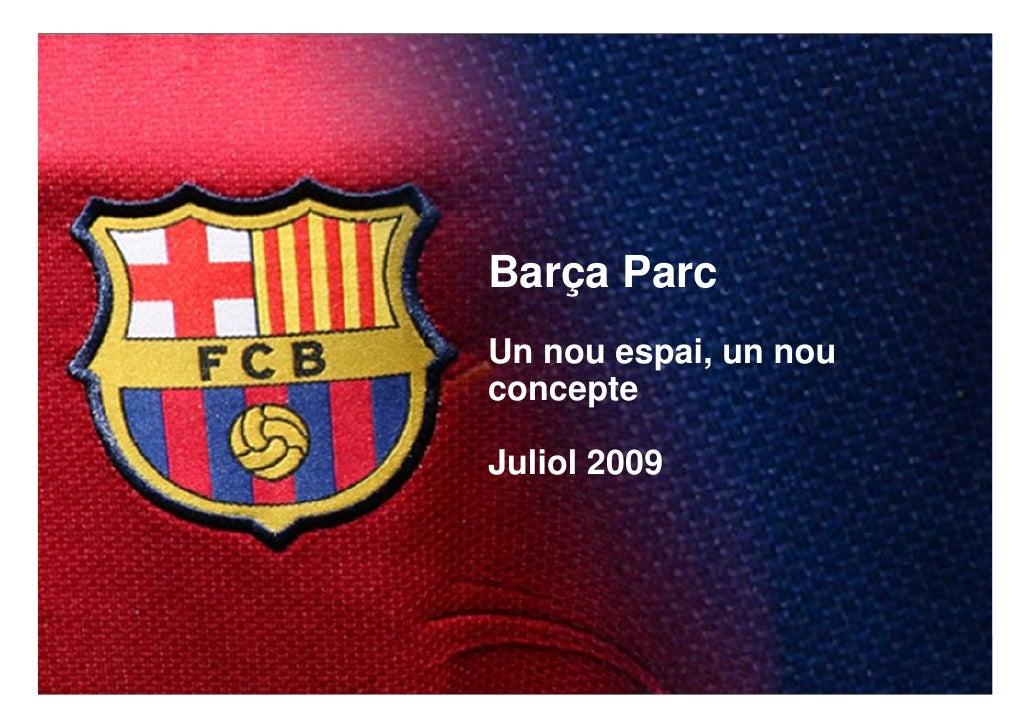 Barça Parc                                              Un nou espai, un nou                                              ...