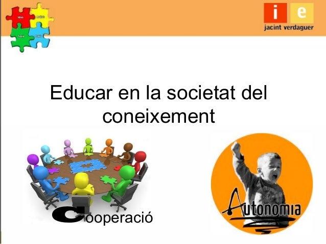 Educar en la societat del coneixement Cooperació