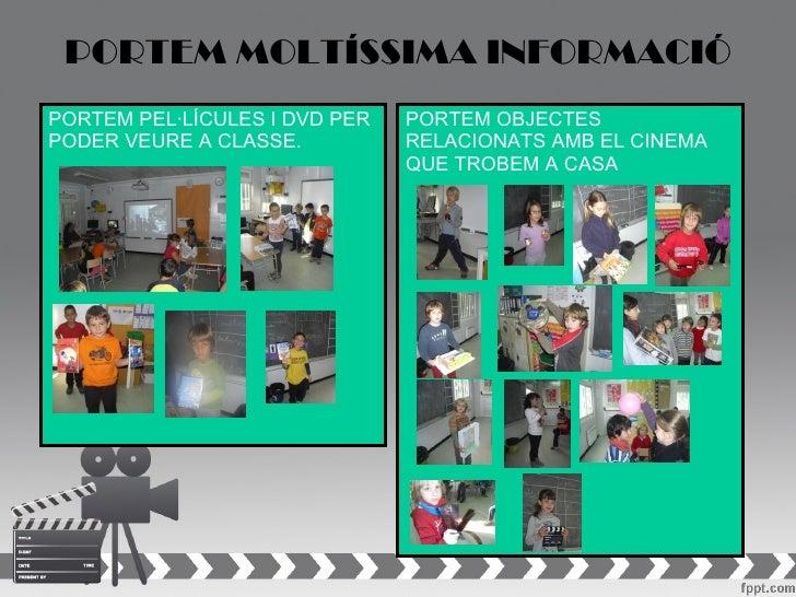 PORTEM MOLTÍSSIMA INFORMACIÓPORTEM PEL·LÍCULES I DVD PER   PORTEM OBJECTESPODER VEURE A CLASSE.          RELACIONATS AMB E...