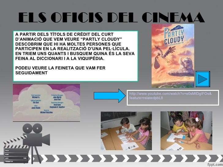 """ELS OFICIS DEL CINEMAA PARTIR DELS TÍTOLS DE CRÈDIT DEL CURTD'ANIMACIÓ QUE VEM VEURE """"PARTLY CLOUDY""""DESCOBRIM QUE HI HA MO..."""