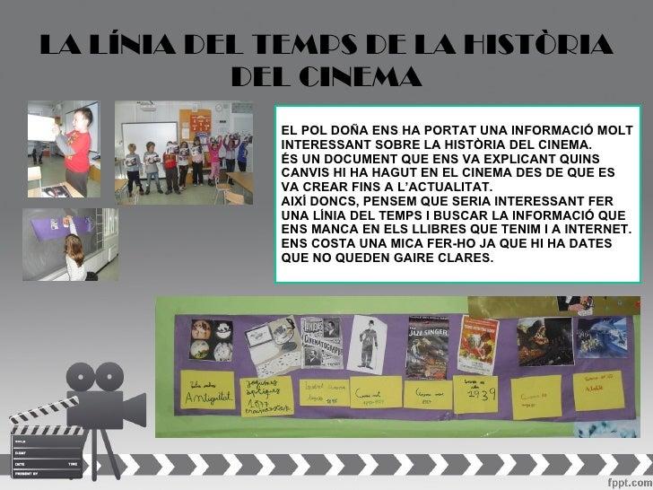 LA LÍNIA DEL TEMPS DE LA HISTÒRIA           DEL CINEMA             EL POL DOÑA ENS HA PORTAT UNA INFORMACIÓ MOLT          ...