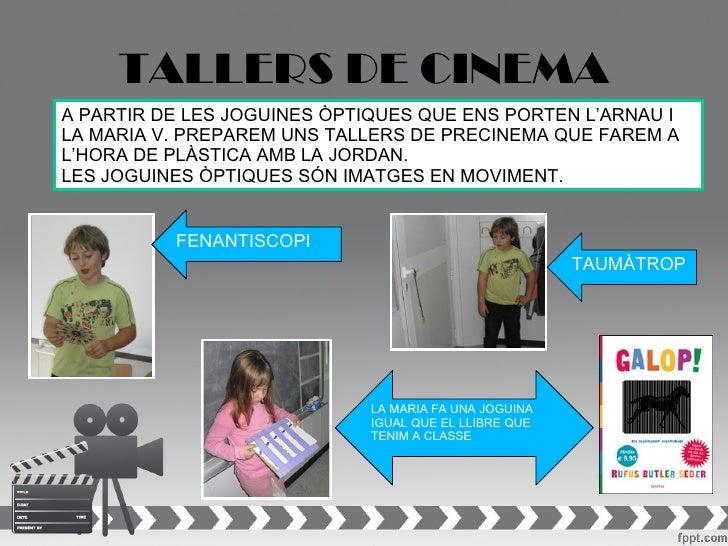 TALLERS DE CINEMAA PARTIR DE LES JOGUINES ÒPTIQUES QUE ENS PORTEN L'ARNAU ILA MARIA V. PREPAREM UNS TALLERS DE PRECINEMA Q...